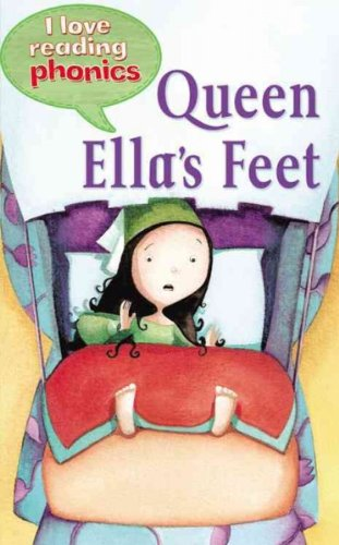 Queen Ellas Feet (Queen Ellas Feet (I Love Reading Phonics Level)