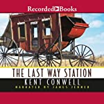 The Last Way Station | Kent Conwell