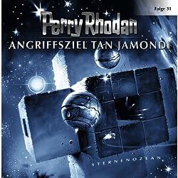 Angriffsziel Tan Jamondi (Perry Rhodan Sternenozean 31)