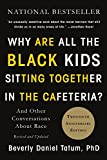 #3: Why Are All the Black Kids Sitting Together in the Cafeteria?: And Other Conversations About Race