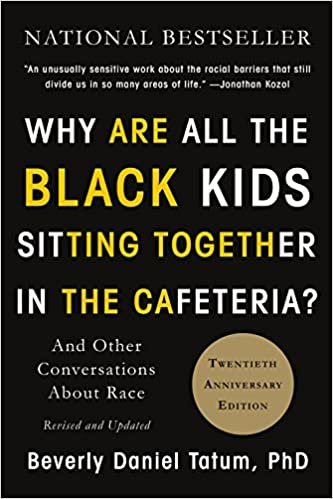 Why Are All the Black Kids Sitting Together in the Cafeteria?: And ...
