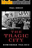 The Tragic City: Birmingham 1963-2013