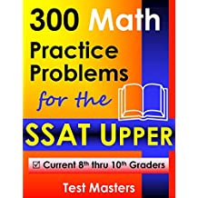 300 Math Practice Problems for the SSAT Upper