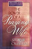 The Power of a Praying® Wife: Prayer and Study Guide