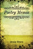 Poetry Memos, Denise Brown, 1449000371