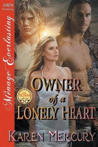 Owner of a Lonely Heart (Siren Publishing Menage Everlasting)