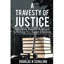Travesty of Justice: Schilling Vs. Sauer-Danfoss