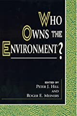 Who Owns the Environment? [8/30/1998] Peter J. Hill