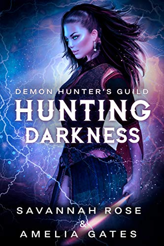 Darkness: Hunting her Lovers - A Reverse Harem Paranormal Romance (Demon Hunter Academy Book - Savannah Rose