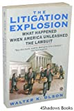 img - for The Litigation Explosion: What Happened When America Unleashed the Lawsuit book / textbook / text book