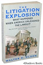 The Litigation Explosion: What Happened When America Unleashed the Lawsuit