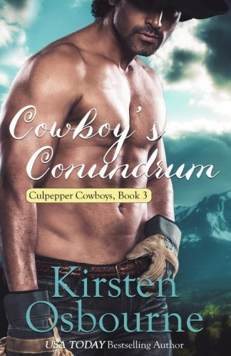 Cowboy's Conundrum (Culpepper Cowboys) (Volume 3) by Kirsten Osbourne (2016-07-01) - Conundrum Springs