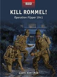 Kill Rommel! - Operation Flipper 1941