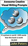 1000 awesome writing prompts - Awesome Creative Visual Writing Prompts: If a picture is worth 1,000 words then this book is worth 50,000!