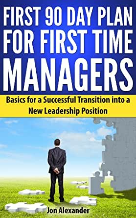 Amazon.com: First 90 Day Plan for First Time Managers