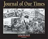 img - for Journal of Our Times: 150 Years In the Life of Greater Lansing book / textbook / text book
