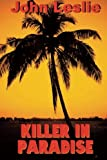 Killer in Paradise, John Leslie, 1495910482