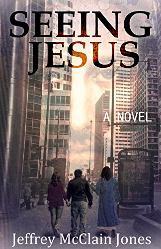 Seeing Jesus by [Jones, Jeffrey McClain]