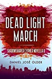 Dead Light March (The Shadowshaper Cypher, Novella 2) (Shadowshaper Cypher, The) Kindle Edition