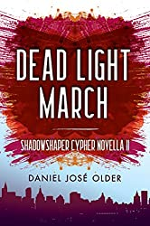 Dead Light March (The Shadowshaper Cypher, Novella 2) (Shadowshaper Cypher, The) Kindle Edition by Daniel José Older (Author)