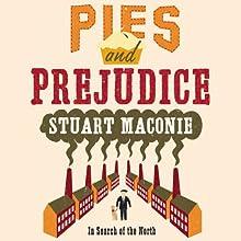 Pies and Prejudice Audiobook by Stuart Maconie Narrated by Stuart Maconie
