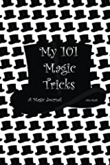 My 101 Magic Tricks: A Magic Journal (My Journals) (Volume 3) Paperback