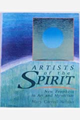 Artists of the Spirit: New Prophets in Art and Mysticism Paperback