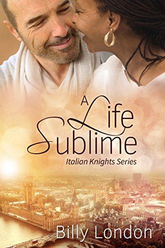 A Life Sublime (Italian Knights series Book 5) ()