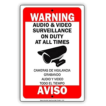 Warning Audio & Video Surveillance On Duty at All Times Aviso Camaras De Vigilancia Grabando Audio