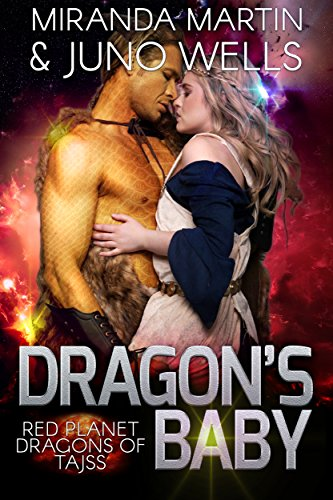 Dragon's Baby (Red Planet Dragons of Tajss Book 1) by [Martin, Miranda, Wells, Juno]