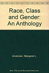 Race, Class, and Gender: An Anthology (Sociology)