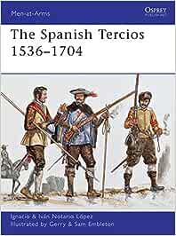 The Spanish Tercios 1536–1704 (Men-at-Arms): Amazon.es: López ...