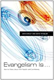 img - for Evangelism Is . . .: How to Share Jesus with Passion and Confidence book / textbook / text book