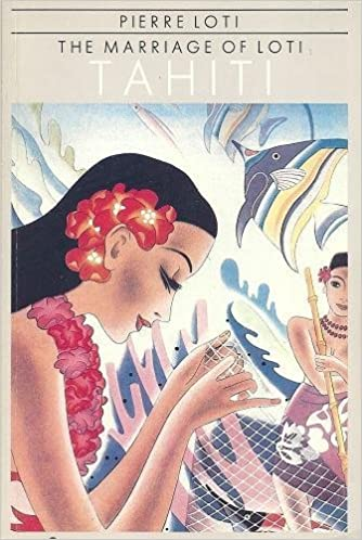 Tahiti - The Marriage Of Loti (Pacific Basin Books) by Loti (1986-01-04)