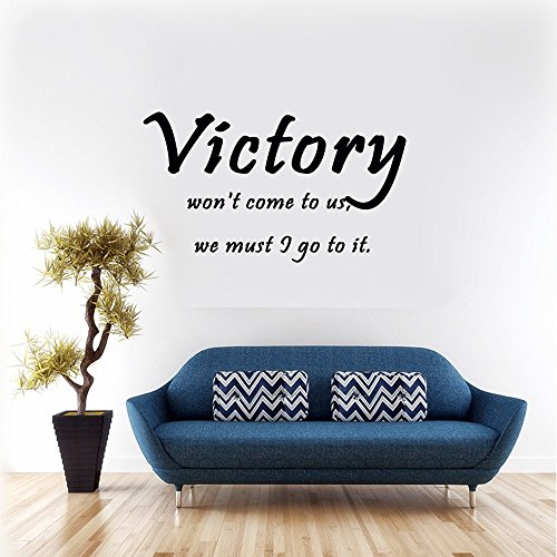 Victory won't come to us, we must I go to it. Vinyl Wall Decals Quotes Sayings Words Art Deco Lettering Vinyl Wall Art Inspirational Uplifting Slap-Art Size:15''x22.5''