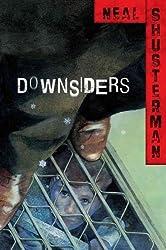 { DOWNSIDERS } By Shusterman, Neal ( Author ) [ Nov - 2009 ] [ Paperback ]