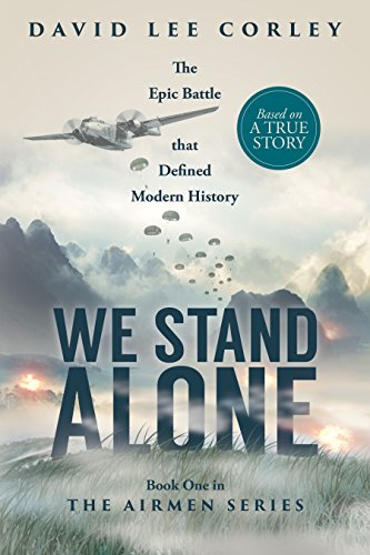 We Stand Alone: Vietnam War Historical Fiction: Book 1 of The Airmen Series