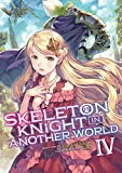 Skeleton Knight in Another World (Light Novel) Vol. 4