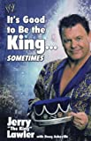 It's Good to Be the King... Sometimes, Jerry Lawler, 1416577203