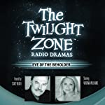 Eye of the Beholder: The Twilight Zone Radio Dramas | Rod Serling