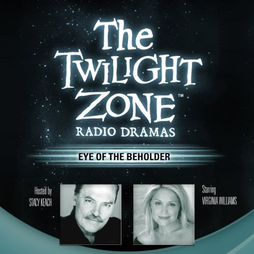 Eye of the Beholder: The Twilight Zone Radio Dramas (Eye Of The Beholder Twilight Zone Original)