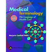 Medical Terminology: The Language of Health Care (Medical Terminology: The Language of Health Care ( Willis))