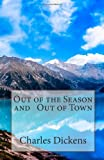 Out of the Season and Out of Town, Charles Dickens, 1495467066