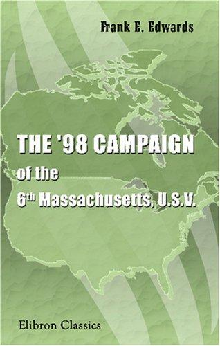 The '98 Campaign of the 6th Massachusetts, U.S.V. pdf