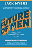 Image of The Future of Men: Masculinity in the Twenty-First Century