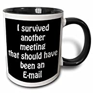 3dRose I Survived Another Meeting That Should Have Been An Email Two Tone Black Mug, 11 oz, Black/White