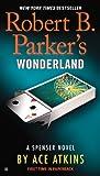 Robert B. Parker's Wonderland (Spenser Series Book 2)