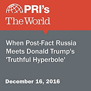 When Post-Fact Russia Meets Donald Trump's 'Truthful Hyperbole'