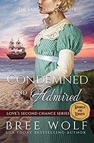 Condemned & Admired: The Earl's Cunning Wife (Love's Second Chance Series: Tales of Damsels &