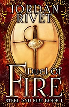 Duel of Fire (Steel and Fire Book 1) by [Rivet, Jordan]